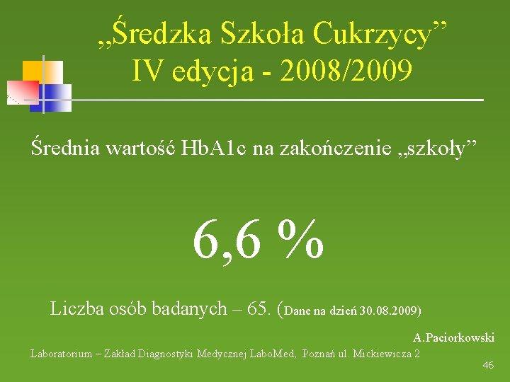 """""""Średzka Szkoła Cukrzycy"""" IV edycja - 2008/2009 Średnia wartość Hb. A 1 c na"""