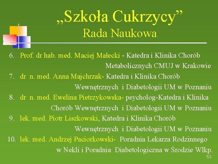 """""""Szkoła Cukrzycy"""" Rada Naukowa 6. Prof. dr hab. med. Maciej Małecki - Katedra i"""