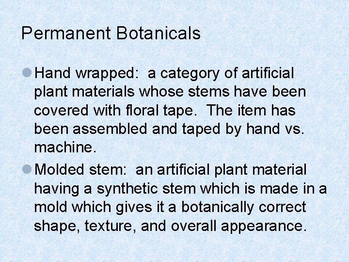 Permanent Botanicals l Hand wrapped: a category of artificial plant materials whose stems have