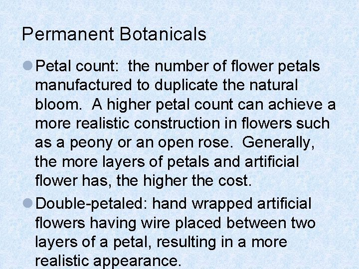 Permanent Botanicals l Petal count: the number of flower petals manufactured to duplicate the