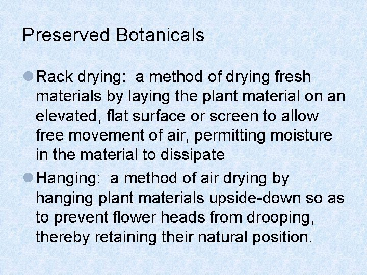 Preserved Botanicals l Rack drying: a method of drying fresh materials by laying the
