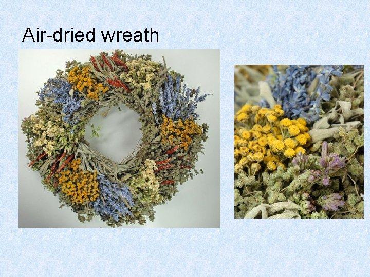 Air-dried wreath