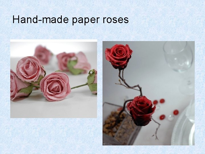 Hand-made paper roses
