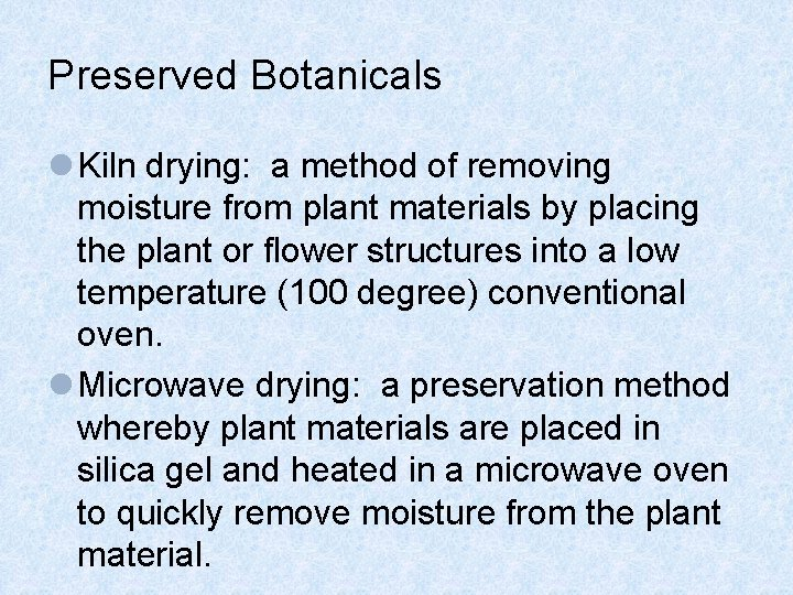 Preserved Botanicals l Kiln drying: a method of removing moisture from plant materials by