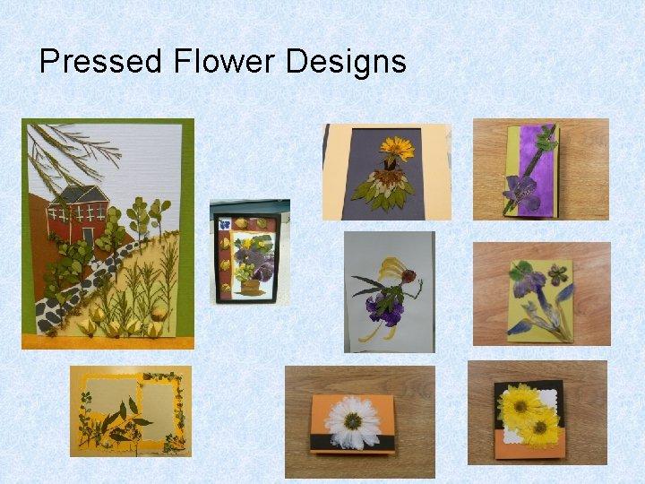 Pressed Flower Designs