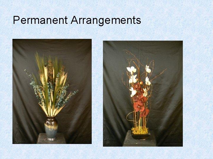 Permanent Arrangements