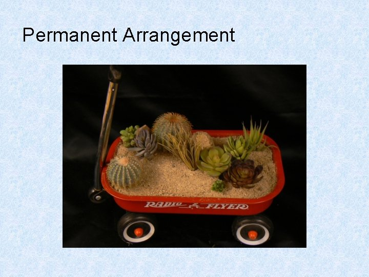 Permanent Arrangement