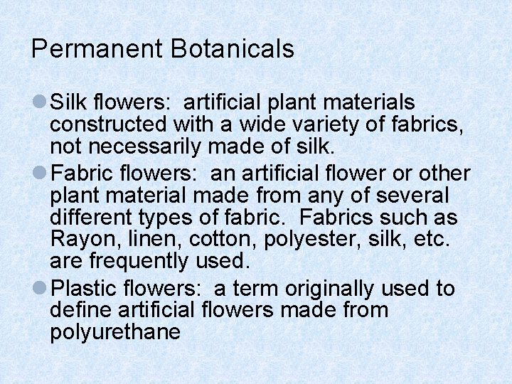 Permanent Botanicals l Silk flowers: artificial plant materials constructed with a wide variety of