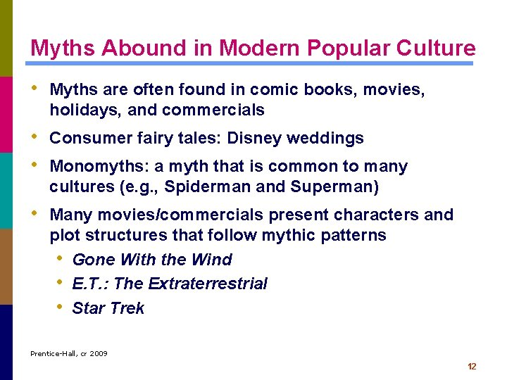 Myths Abound in Modern Popular Culture • Myths are often found in comic books,