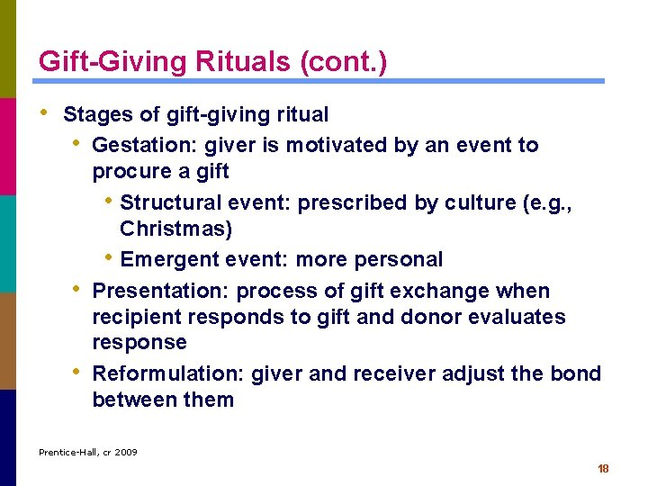 Gift-Giving Rituals (cont. ) • Stages of gift-giving ritual • Gestation: giver is motivated