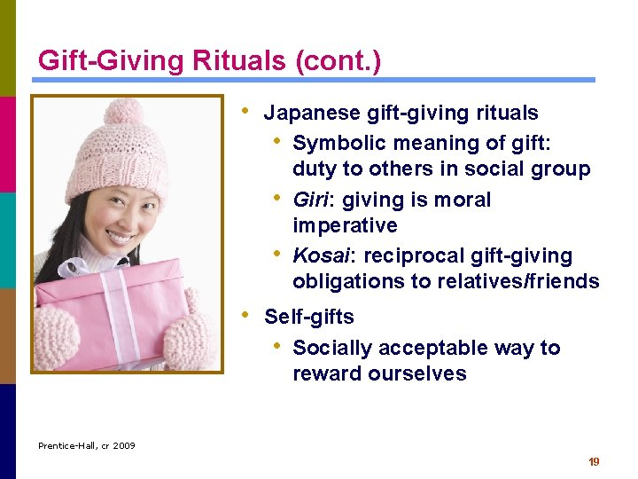 Gift-Giving Rituals (cont. ) • Japanese gift-giving rituals • Symbolic meaning of gift: •