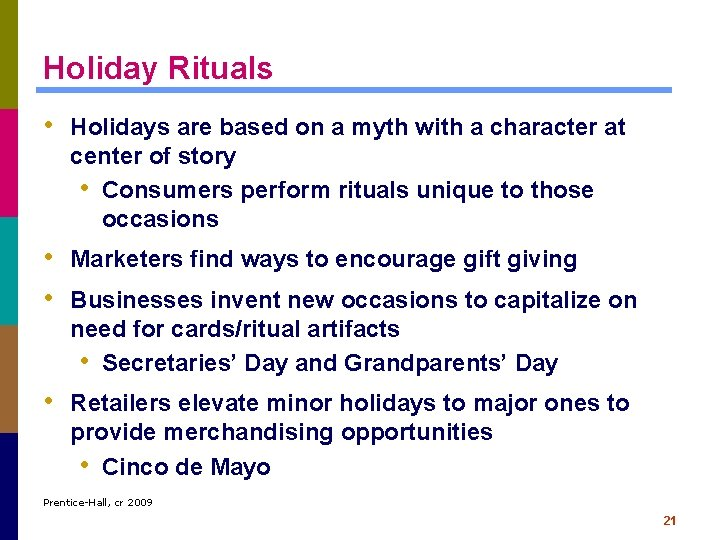 Holiday Rituals • Holidays are based on a myth with a character at center