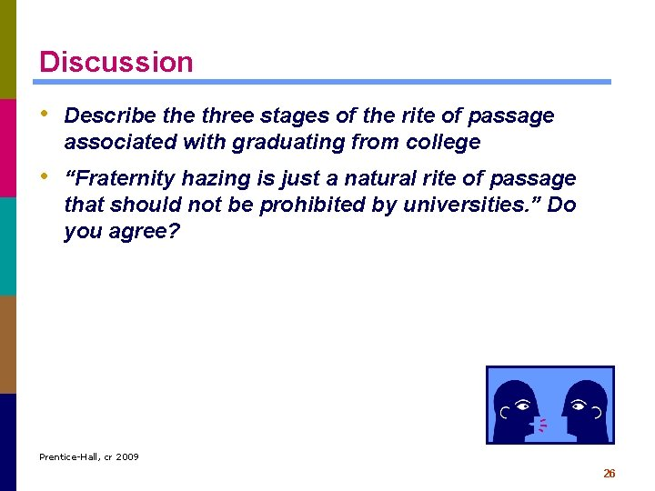 Discussion • Describe three stages of the rite of passage associated with graduating from