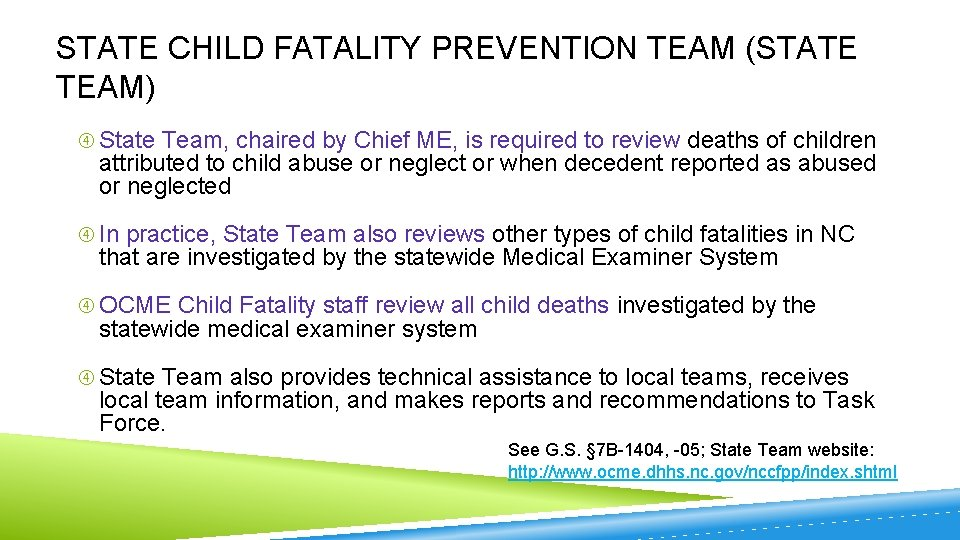 STATE CHILD FATALITY PREVENTION TEAM (STATE TEAM) State Team, chaired by Chief ME, is