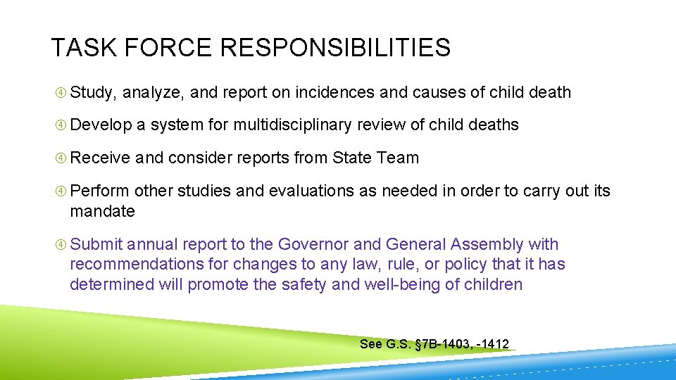 TASK FORCE RESPONSIBILITIES Study, analyze, and report on incidences and causes of child death