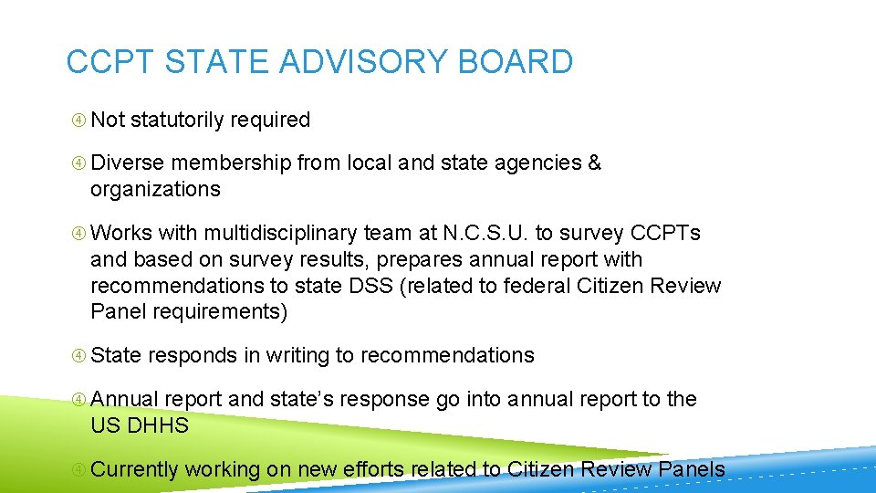 CCPT STATE ADVISORY BOARD Not statutorily required Diverse membership from local and state agencies