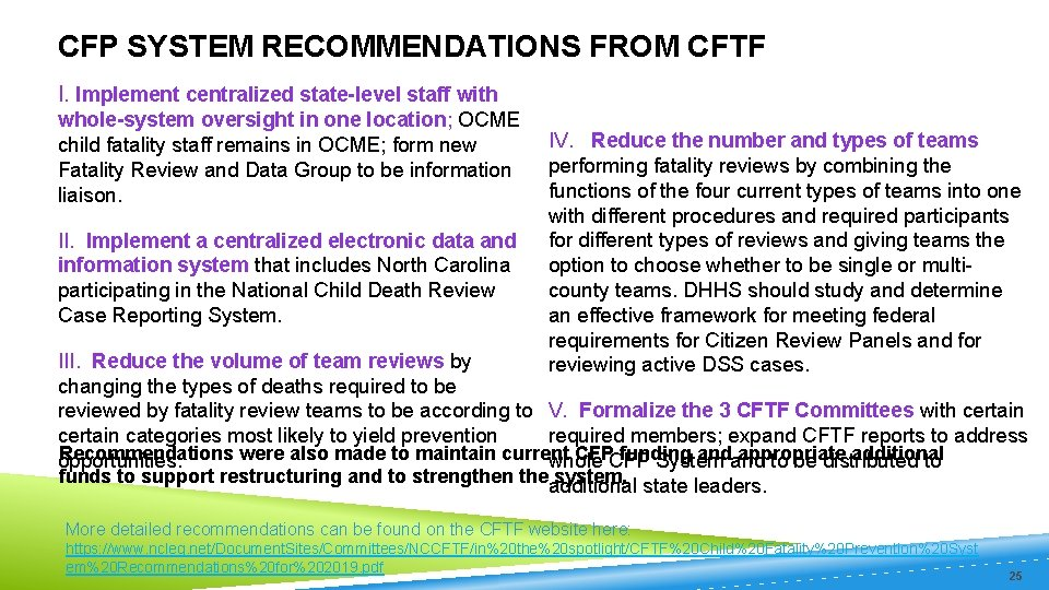 CFP SYSTEM RECOMMENDATIONS FROM CFTF I. Implement centralized state-level staff with whole-system oversight in