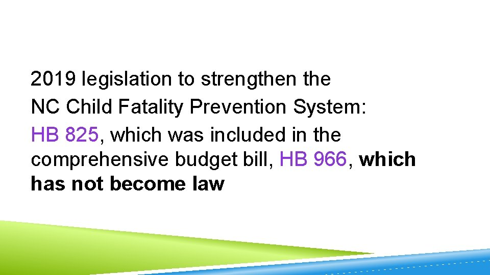2019 legislation to strengthen the NC Child Fatality Prevention System: HB 825, which was