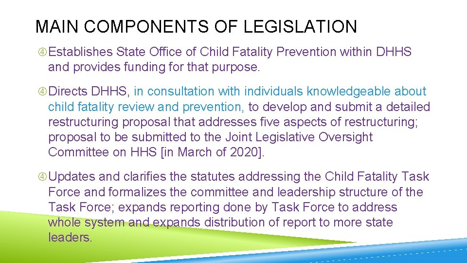 MAIN COMPONENTS OF LEGISLATION Establishes State Office of Child Fatality Prevention within DHHS and