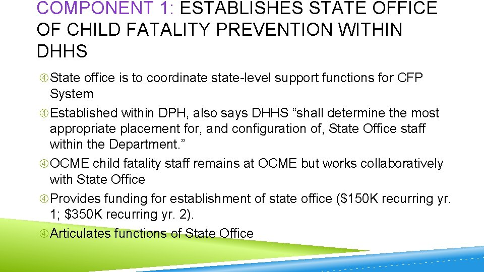 COMPONENT 1: ESTABLISHES STATE OFFICE OF CHILD FATALITY PREVENTION WITHIN DHHS State office is