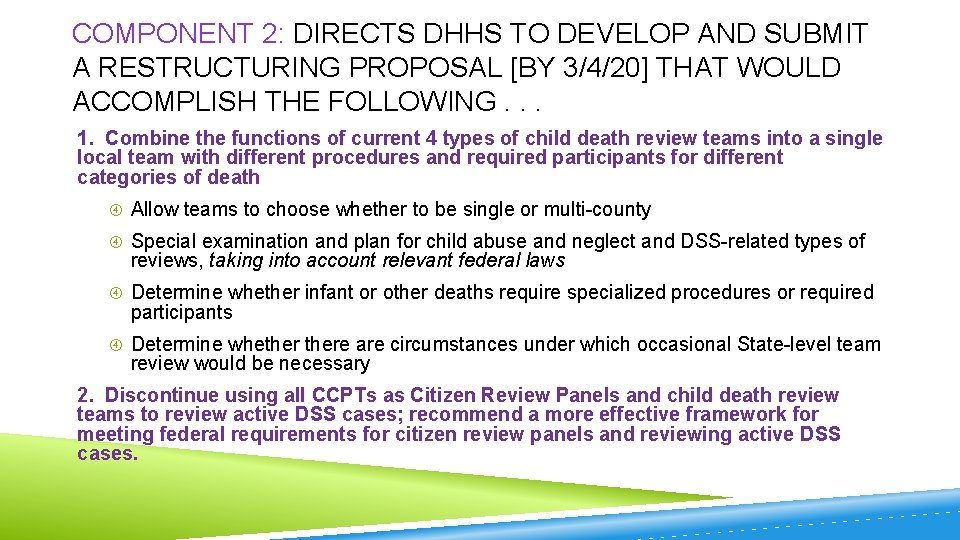 COMPONENT 2: DIRECTS DHHS TO DEVELOP AND SUBMIT A RESTRUCTURING PROPOSAL [BY 3/4/20] THAT