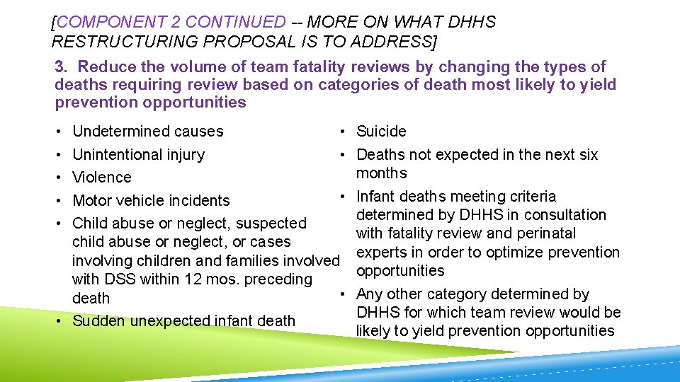 [COMPONENT 2 CONTINUED -- MORE ON WHAT DHHS RESTRUCTURING PROPOSAL IS TO ADDRESS] 3.
