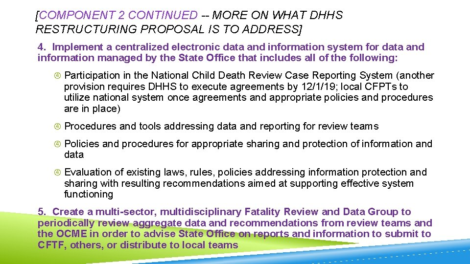 [COMPONENT 2 CONTINUED -- MORE ON WHAT DHHS RESTRUCTURING PROPOSAL IS TO ADDRESS] 4.