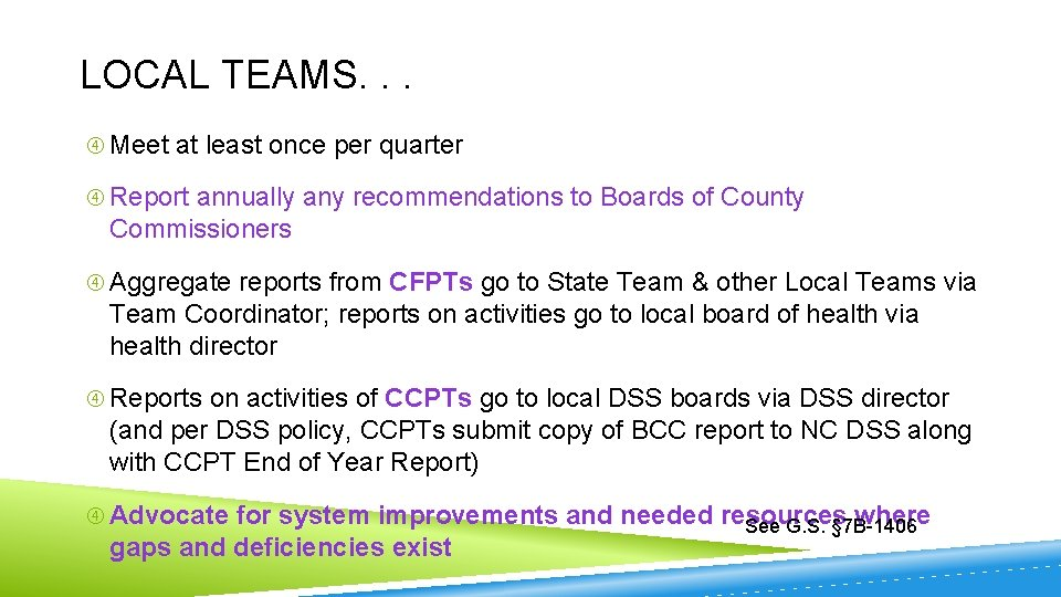 LOCAL TEAMS. . . Meet at least once per quarter Report annually any recommendations