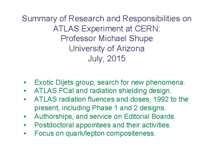 Summary of Research and Responsibilities on ATLAS Experiment at CERN: Professor Michael Shupe University