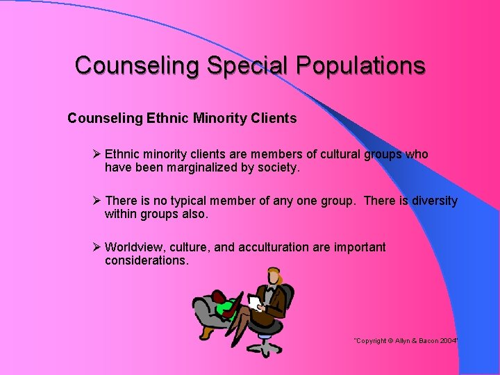 Counseling Special Populations Counseling Ethnic Minority Clients Ø Ethnic minority clients are members of