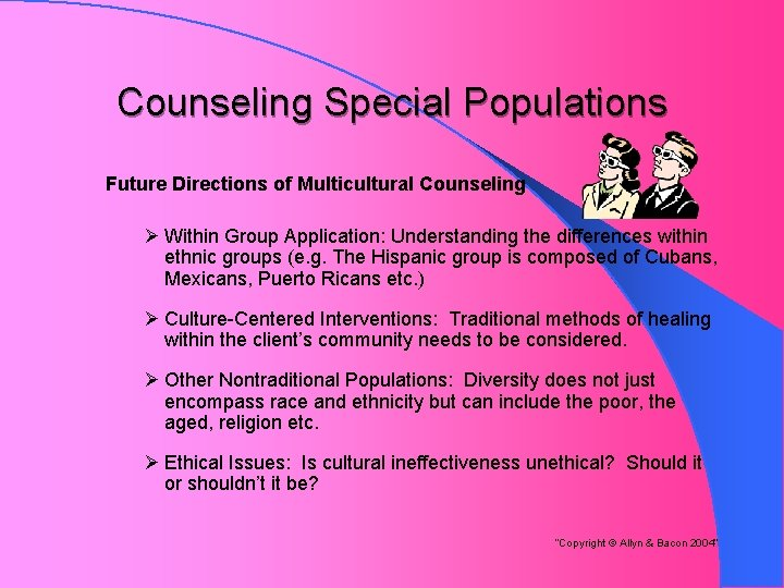 Counseling Special Populations Future Directions of Multicultural Counseling Ø Within Group Application: Understanding the