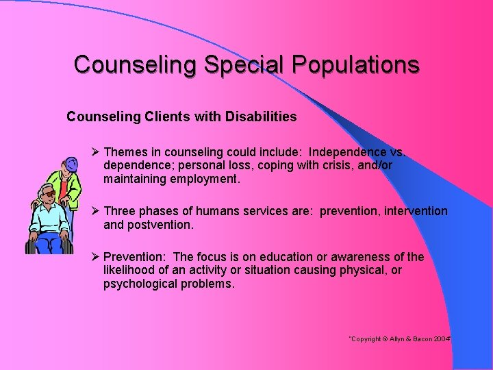 Counseling Special Populations Counseling Clients with Disabilities Ø Themes in counseling could include: Independence