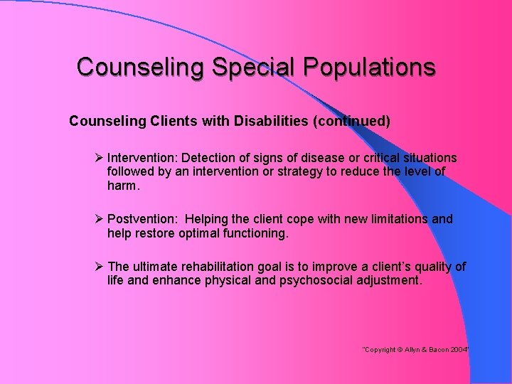Counseling Special Populations Counseling Clients with Disabilities (continued) Ø Intervention: Detection of signs of