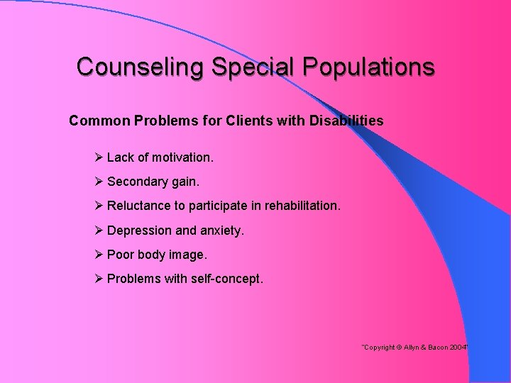 Counseling Special Populations Common Problems for Clients with Disabilities Ø Lack of motivation. Ø