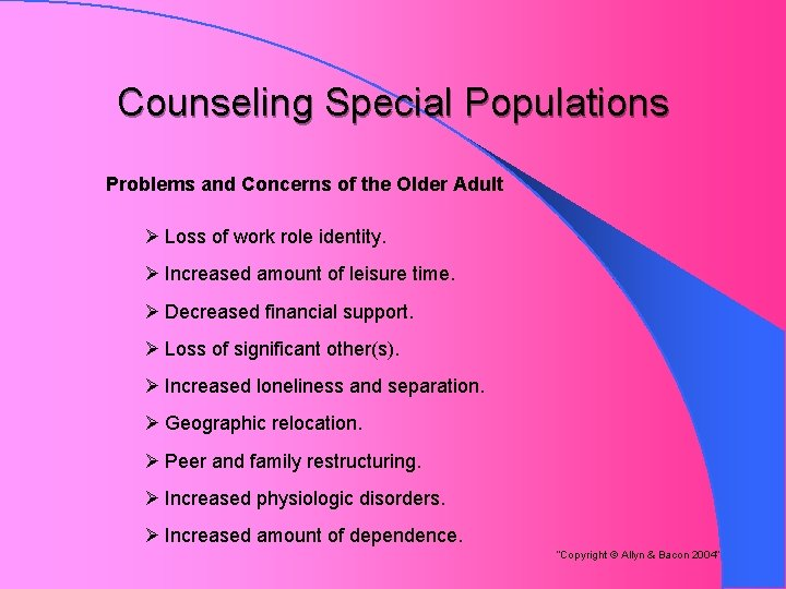 Counseling Special Populations Problems and Concerns of the Older Adult Ø Loss of work