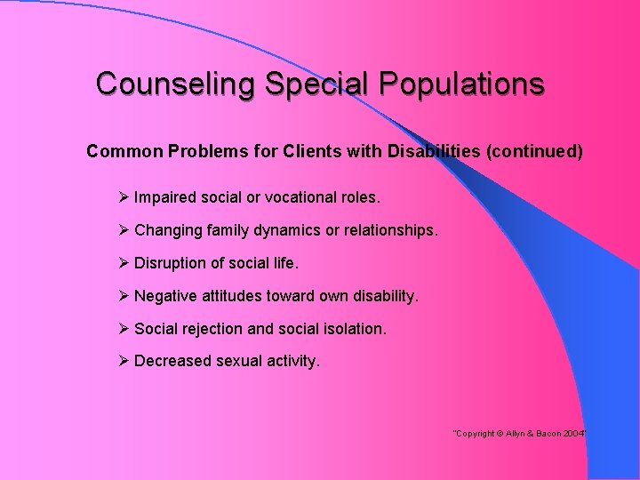 Counseling Special Populations Common Problems for Clients with Disabilities (continued) Ø Impaired social or