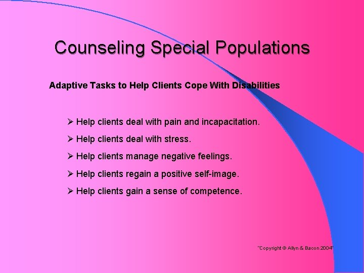 Counseling Special Populations Adaptive Tasks to Help Clients Cope With Disabilities Ø Help clients