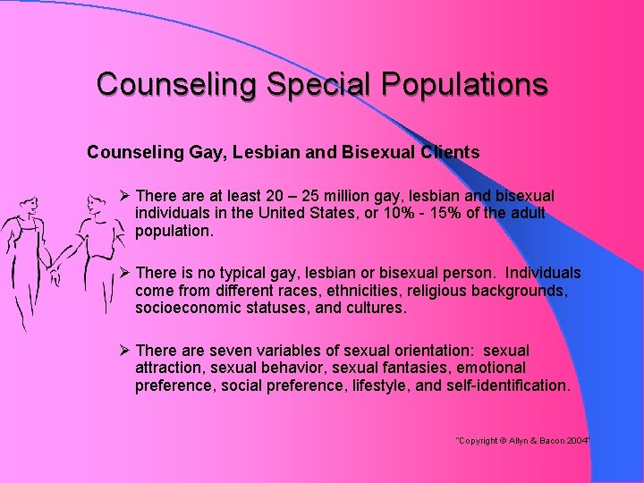 Counseling Special Populations Counseling Gay, Lesbian and Bisexual Clients Ø There at least 20