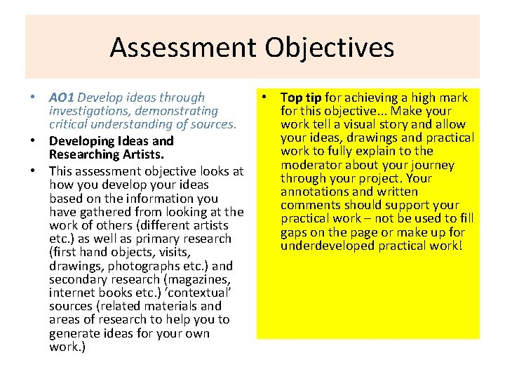 Assessment Objectives • AO 1 Develop ideas through investigations, demonstrating critical understanding of sources.