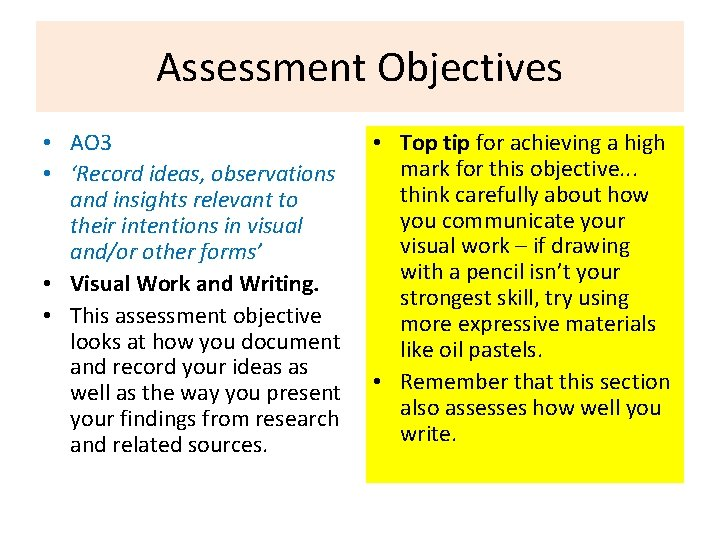 Assessment Objectives • AO 3 • 'Record ideas, observations and insights relevant to their