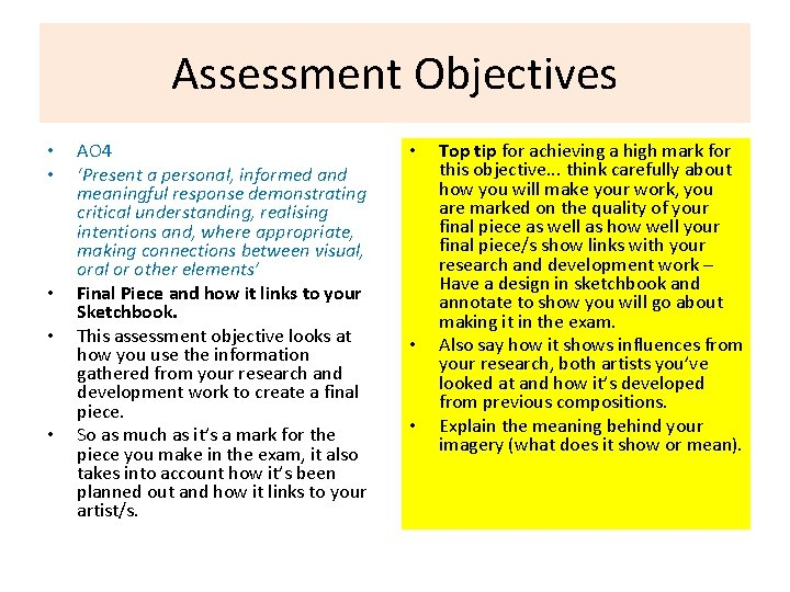 Assessment Objectives • • • AO 4 'Present a personal, informed and meaningful response