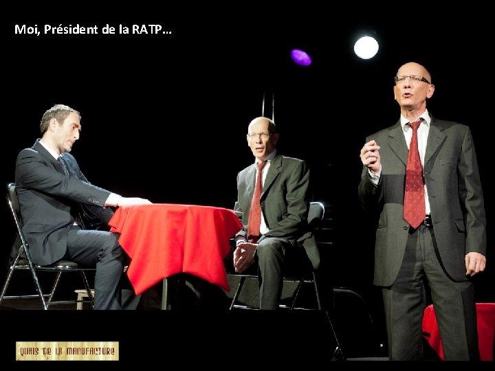 Moi, Président de la RATP…