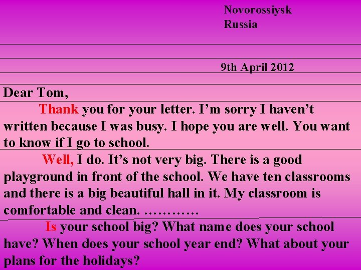 Novorossiysk Russia 9 th April 2012 Dear Tom, Thank you for your letter. I'm