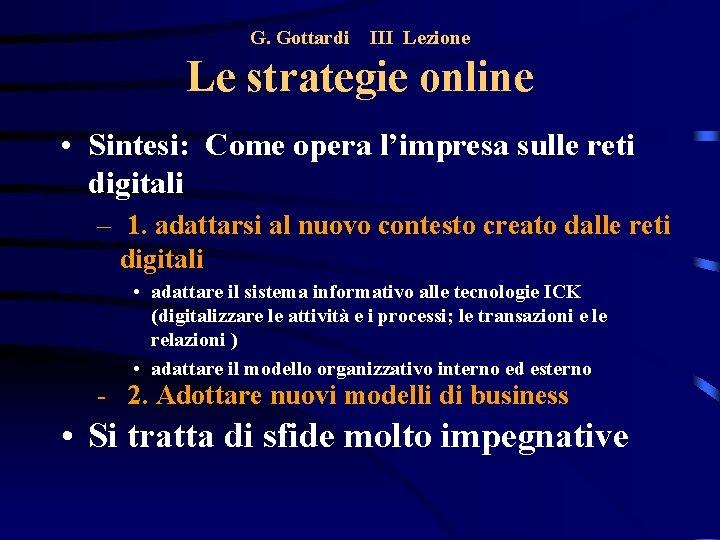 G. Gottardi III Lezione Le strategie online • Sintesi: Come opera l'impresa sulle reti
