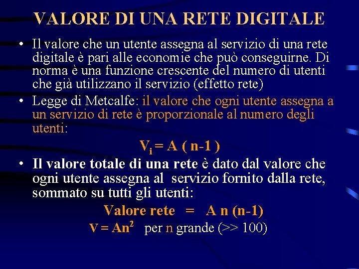 VALORE DI UNA RETE DIGITALE • Il valore che un utente assegna al servizio