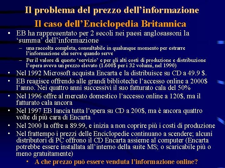 Il problema del prezzo dell'informazione Il caso dell'Enciclopedia Britannica • EB ha rappresentato per