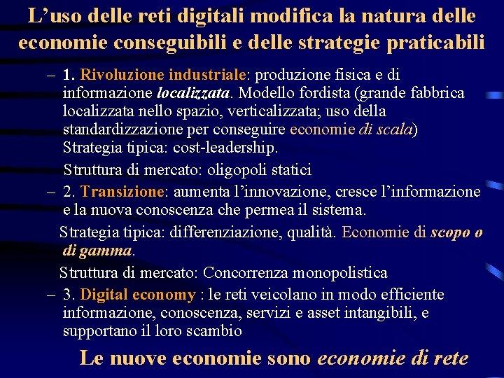 L'uso delle reti digitali modifica la natura delle economie conseguibili e delle strategie praticabili