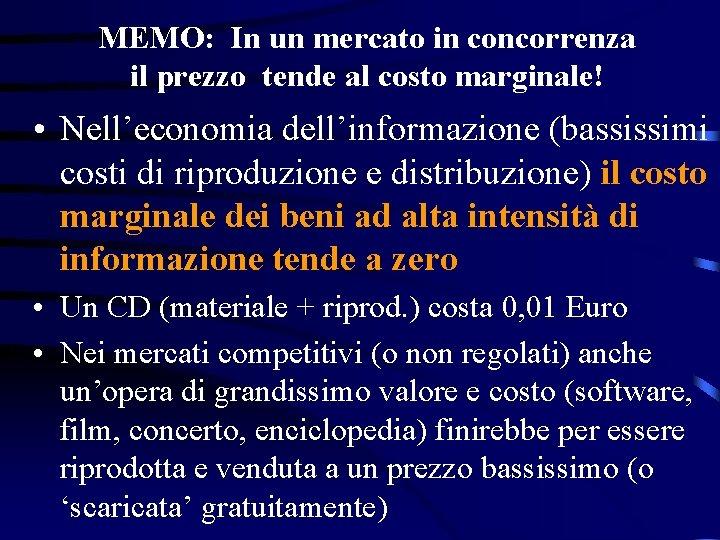 MEMO: In un mercato in concorrenza il prezzo tende al costo marginale! • Nell'economia