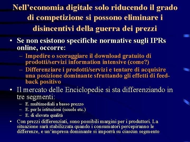 Nell'economia digitale solo riducendo il grado di competizione si possono eliminare i disincentivi della