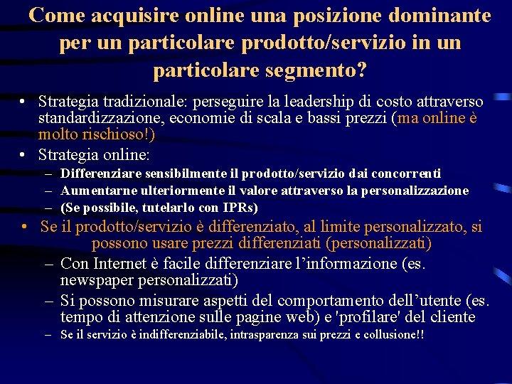 Come acquisire online una posizione dominante per un particolare prodotto/servizio in un particolare segmento?